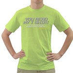 Stop Talking To Me Green T-Shirt