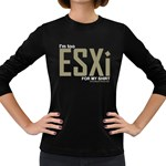 I m Too ESXi Women s Long Sleeve Dark T-Shirt