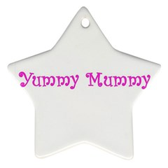 Yummy Mummy  Ornament (Star) from SnappyGifts.co.uk Front