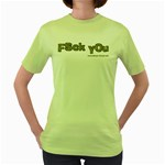 Fsck You! Women s Green T-Shirt