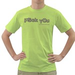 Fsck You! Green T-Shirt