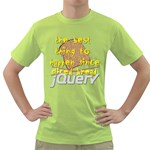 Best Thing Since jQuery Green T-Shirt