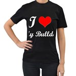 I-Love-My-Bulldog Women s Black T-Shirt (Two Sides)