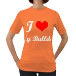 I-Love-My-Bulldog Women s Dark T-Shirt