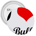 I-Love-My-Bulldog 3  Button
