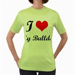 I-Love-My-Bulldog Women s Green T-Shirt