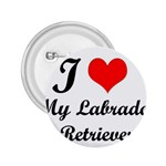 I Love My Labrador Retriever 2.25  Button