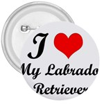 I Love My Labrador Retriever 3  Button