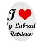 I Love My Labrador Retriever Ornament (Oval)