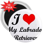 I Love My Labrador Retriever 3  Magnet (10 pack)