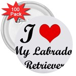 I Love My Labrador Retriever 3  Button (100 pack)