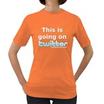 Going on Twitter Women s Dark T-Shirt