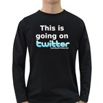 Going on Twitter Long Sleeve Dark T-Shirt
