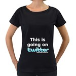 Going on Twitter Maternity Black T-Shirt