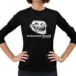 Internet Troll Women s Long Sleeve Dark T-Shirt