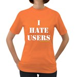 I hate users Women s Dark T-Shirt